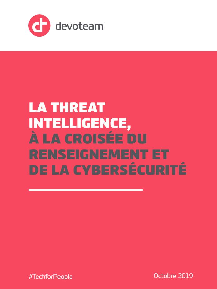 La Threat Intelligence, à la croisée du renseignement et de la cybersécurité
