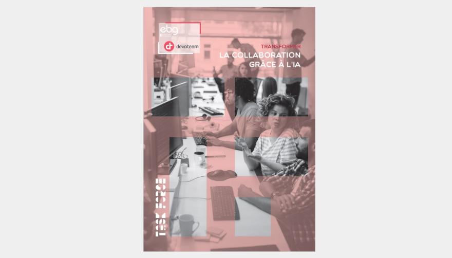 Livre blanc : Transformer la collaboration grâce à l'IA